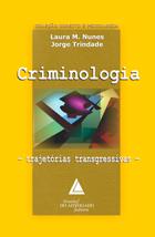 lauramnunes&jorgetrindade_criminologia - trajetórias transgressivas