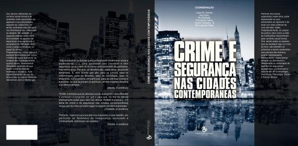 Crime e Segurança nas Cidades Contemporâneas - Coordenado por investigadores do OPVC e do Centro de Investigação em Ciências Sociais e do Comportamento (FP- B2S)